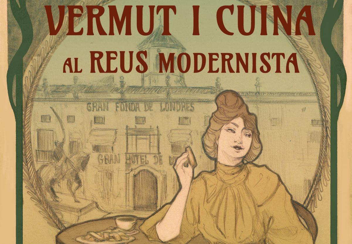 Ruta guiada Vermut i Cuina reusenca Modernista